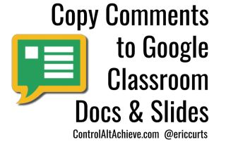 Copy Comments to Google Classroom Docs and Slides