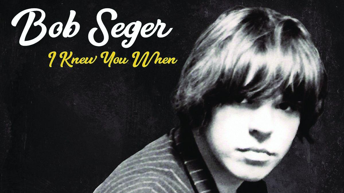 Bob Seger I Knew You When Album Review Louder