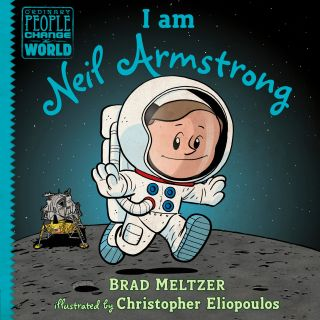 """I am Neil Armstrong"" by Brad Meltzer"