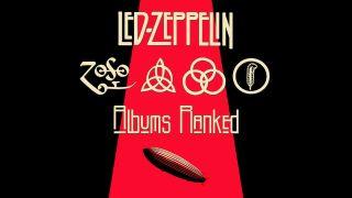 Led Zeppelin albums ranked