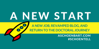 A New Start: A New Job, Revamped Blog, and Return to the Doctoral Journey